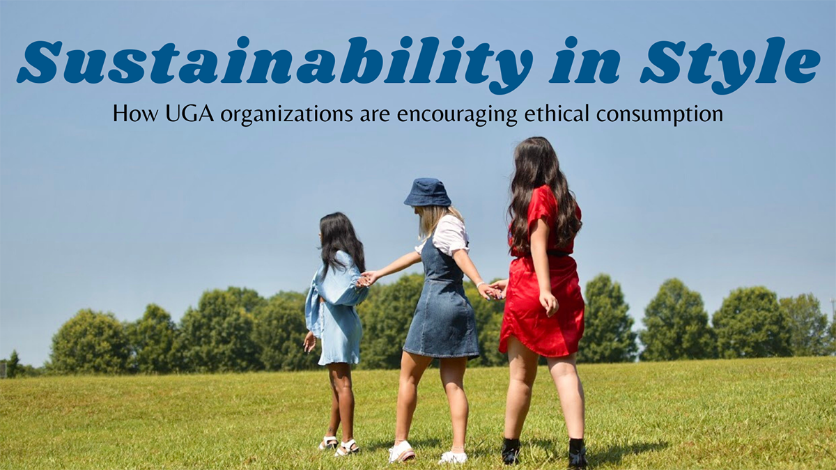 Sustainability in Style: How UGA organizations are encouraging ethical consumption